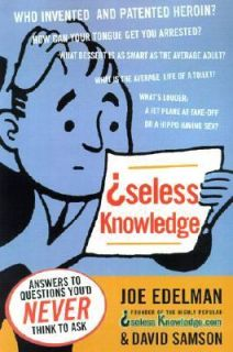 Useless Knowledge Answers to Questions Youd Never Think to Ask by Joe