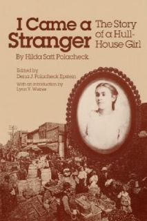 Came a Stranger The Story of a Hull House Girl by Hilda S. Polacheck
