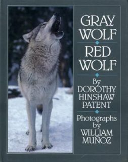 Gray Wolf, Red Wolf by Dorothy Hinshaw Patent 1990, Hardcover, Teacher