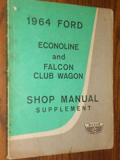 1964 FORD ECONOLINE VAN SHOP MANUAL ORIG SUPPLEMENT TO 1961 63