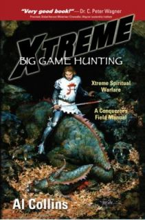 XTREME Big Game Hunting Xtreme Spiritual Warfare   A Conquerors Field