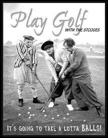 Three Stooges Lotta Balls Tin Sign Golf Poster TV Print