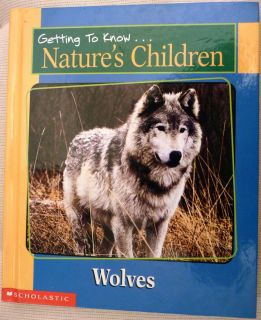 Getting to Know Natures Children Wolves and Whale Book