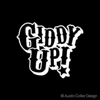 Giddy Up Vinyl Decal Car Truck Sticker Rodeo Gitty Up
