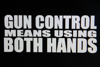 Gun control means using both hands slogan vinyl decal sticker white